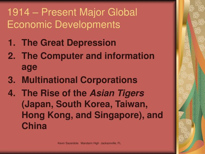 1914 – Present Major Global Economic Developments