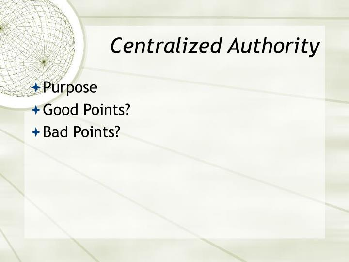 Centralized Authority