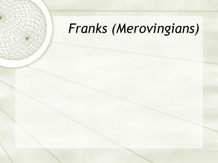 Franks (Merovingians)