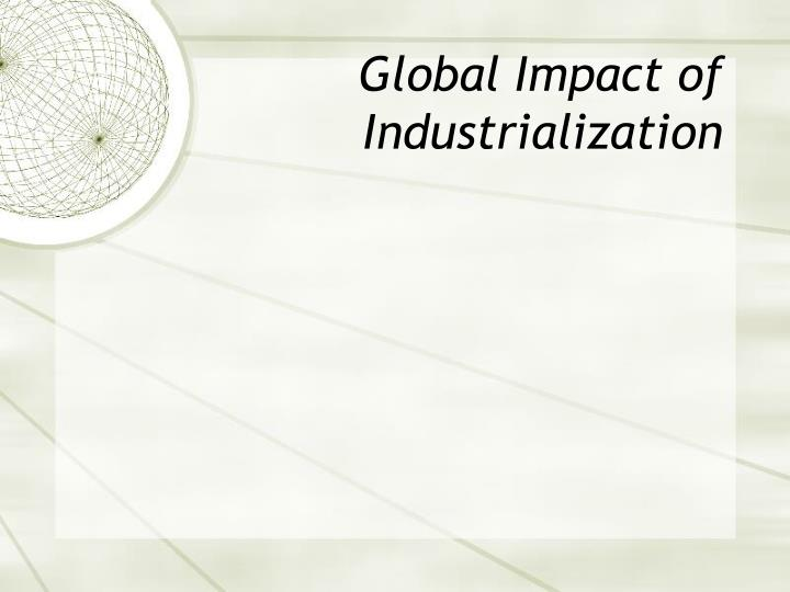 Global Impact of Industrialization