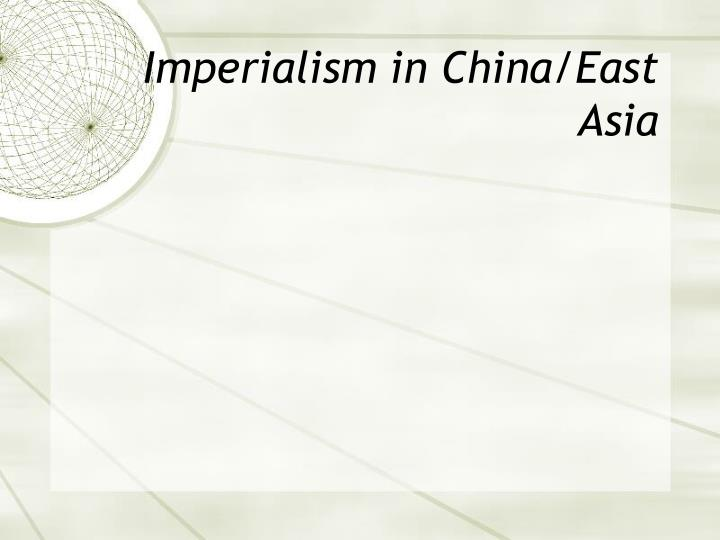 Imperialism in China/East Asia