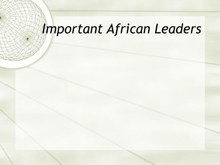 Important African Leaders