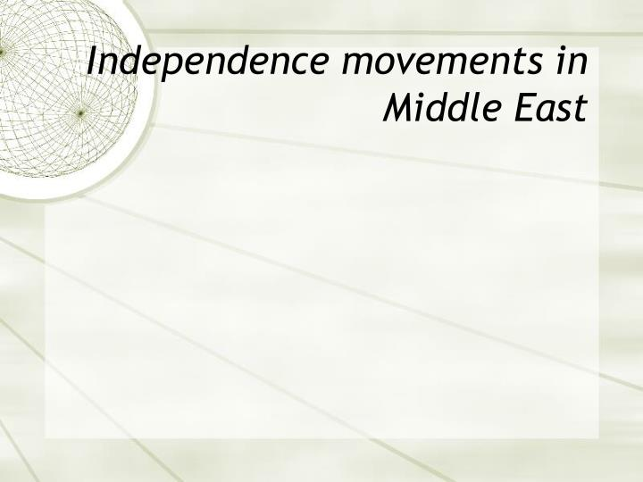 Independence movements in Middle East