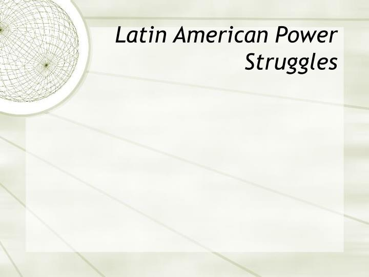 Latin American Power Struggles