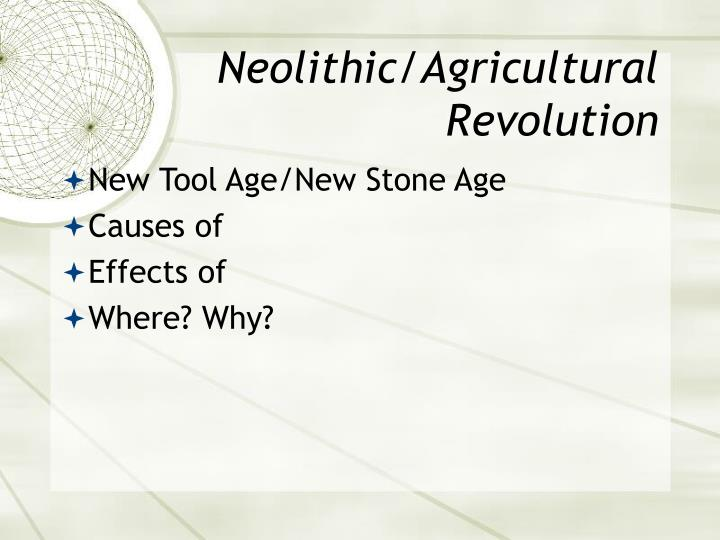 Neolithic/Agricultural Revolution