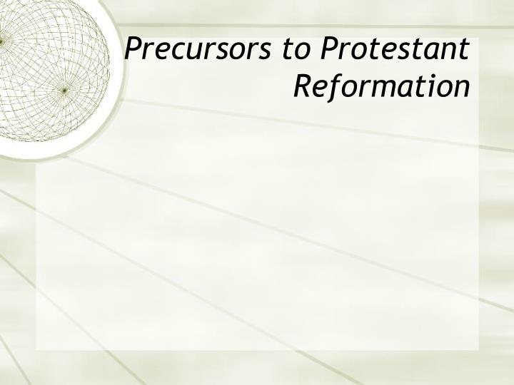 Precursors to Protestant Reformation