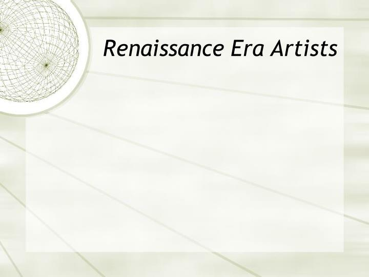 Renaissance Era Artists