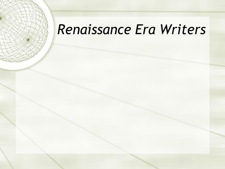 Renaissance Era Writers