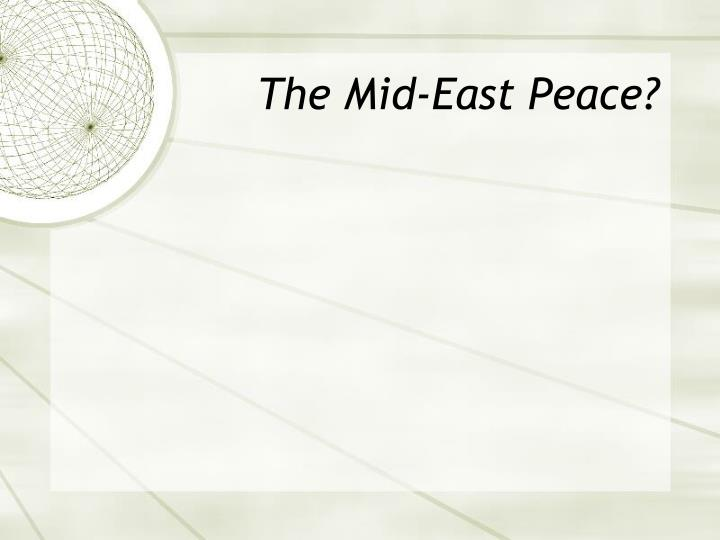 The Mid-East Peace?