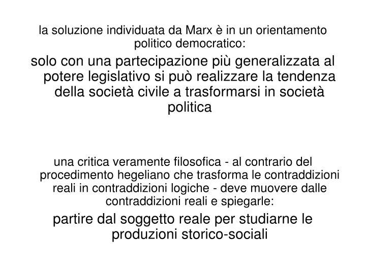 la soluzione individuata da Marx è in un orientamento politico democratico: