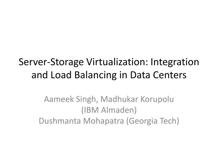 Server storage virtualization integration and load balancing in data centers