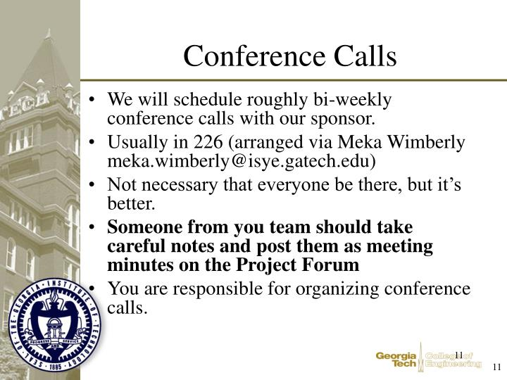 We will schedule roughly bi-weekly conference calls with our sponsor.