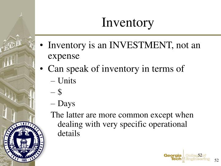 Inventory is an INVESTMENT, not an expense