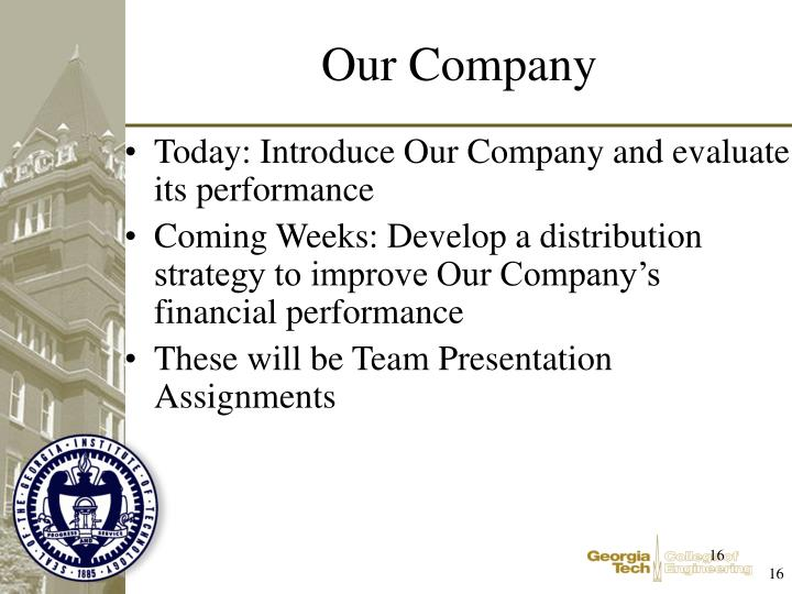 Today: Introduce Our Company and evaluate its performance
