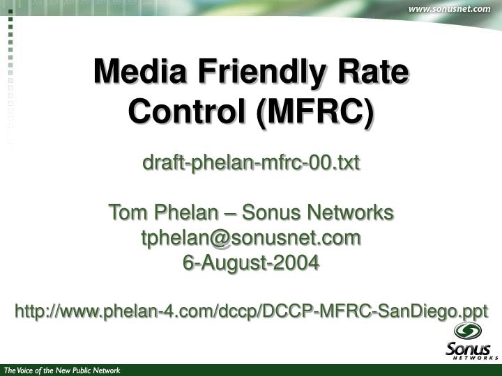Media friendly rate control mfrc