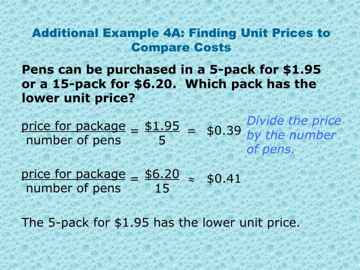 Additional Example 4A: Finding Unit Prices to Compare Costs