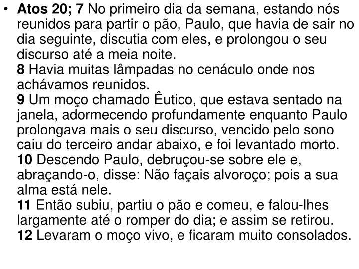 Atos 20; 7