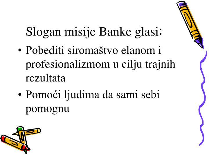 Slogan misije Banke glasi