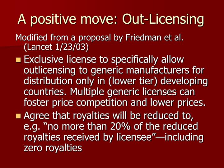 A positive move: Out-Licensing