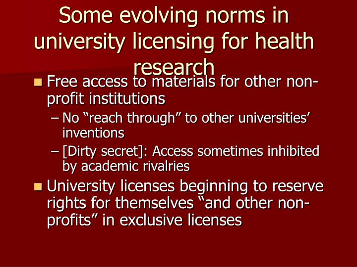 Some evolving norms in university licensing for health research