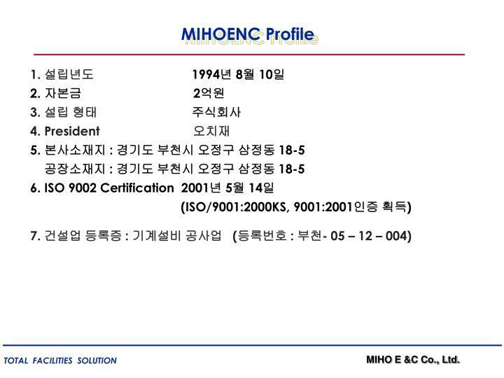 MIHOENC Profile