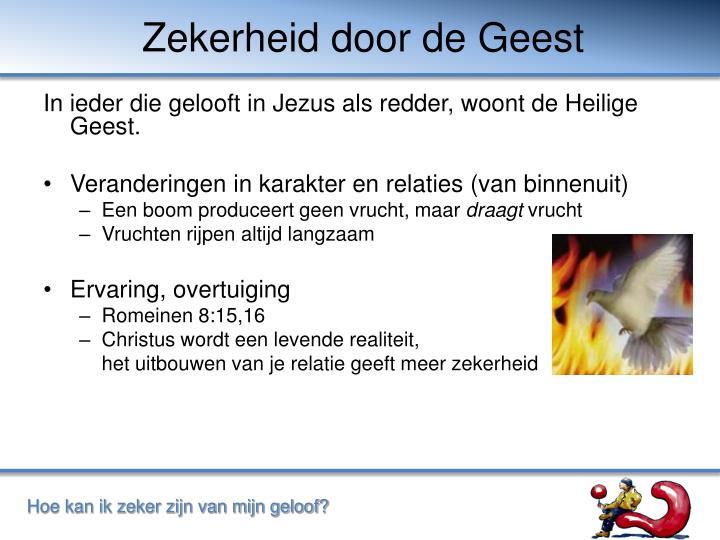 In ieder die gelooft in Jezus als redder, woont de Heilige Geest.