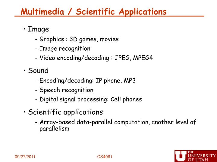 Multimedia / Scientific Applications