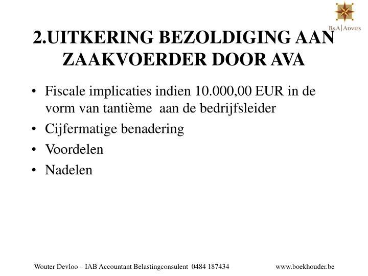 2.UITKERING BEZOLDIGING AAN ZAAKVOERDER DOOR AVA
