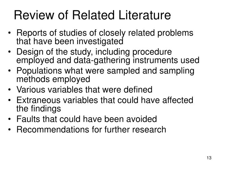 review of related literature in research ppt The purposes of a review specific purposes refine the problem identify specific ways in which others have defined the general problem identify delimitations related to the problem identify operational definitions of the variables in the problem develop the significance of the research establish the importance of the.