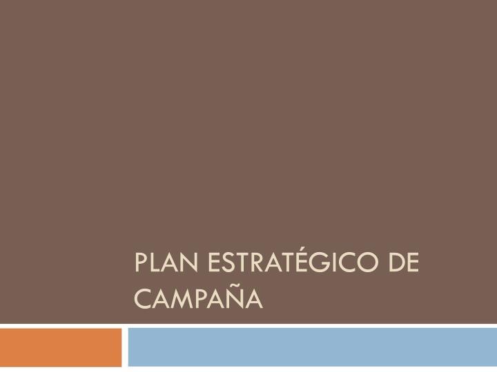 PLAN ESTRATÉGICO DE CAMPAÑA