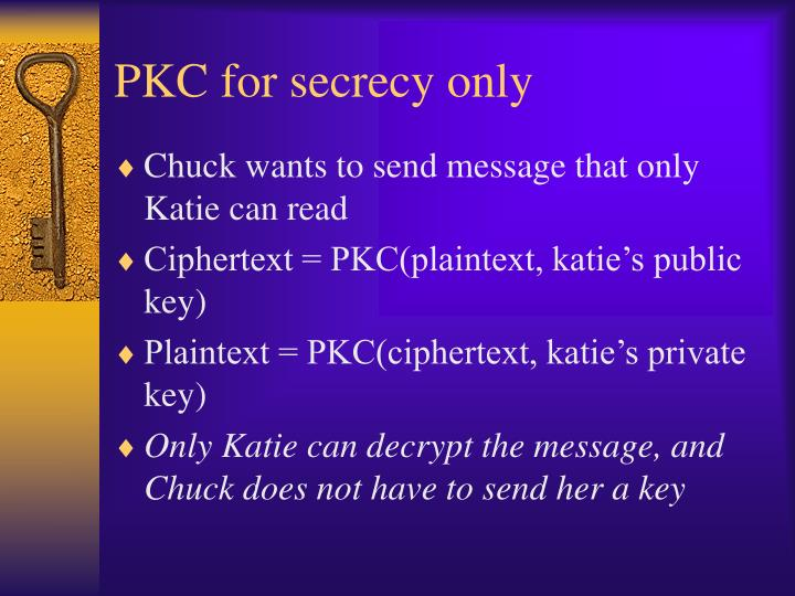 PKC for secrecy only