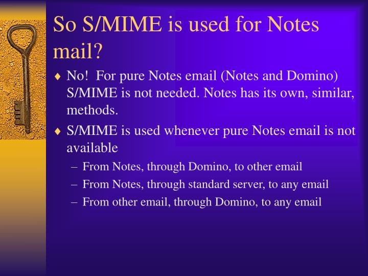 So S/MIME is used for Notes mail?