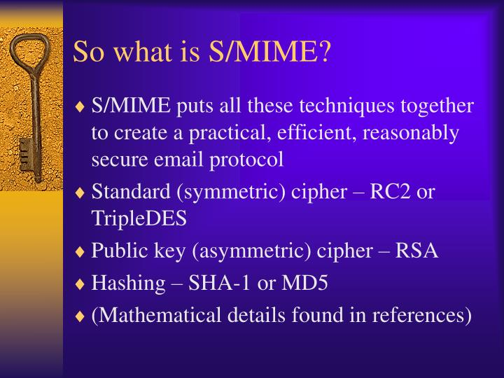 So what is S/MIME?