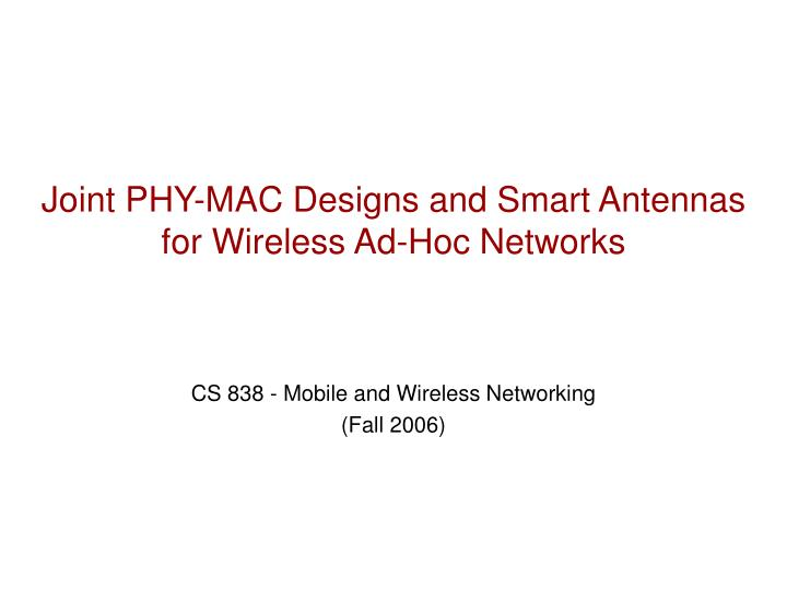 Joint phy mac designs and smart antennas for wireless ad hoc networks