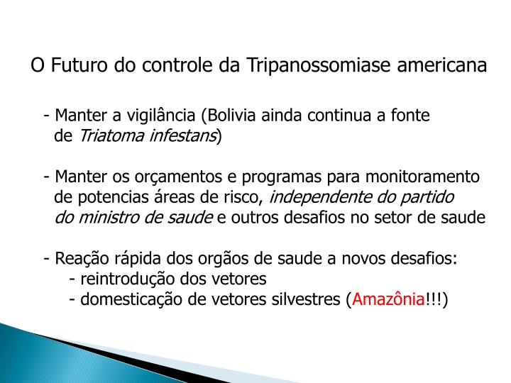 O Futuro do controle da Tripanossomiase americana