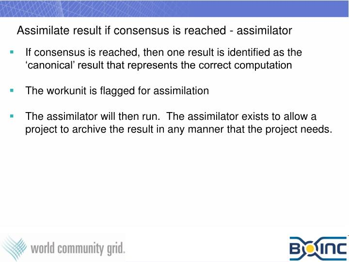Assimilate result if consensus is reached - assimilator