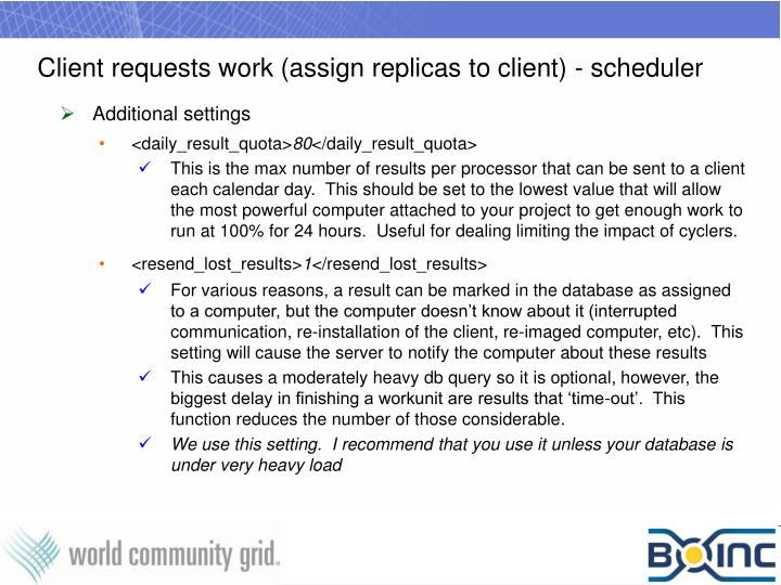 Client requests work (assign replicas to client) - scheduler