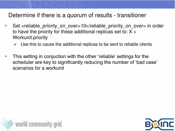Determine if there is a quorum of results - transitioner