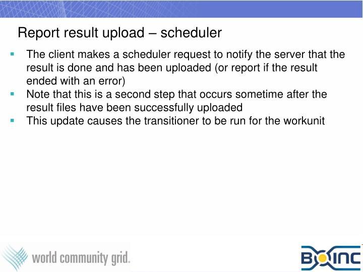 Report result upload – scheduler