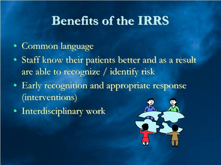 Benefits of the IRRS