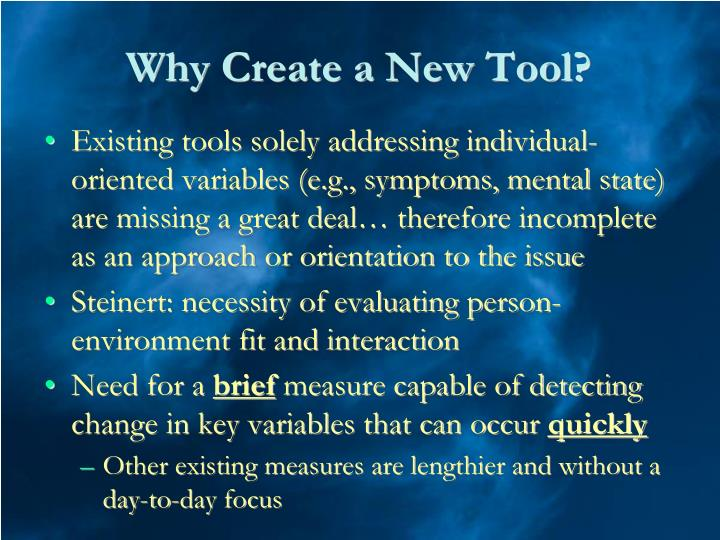 Why Create a New Tool?