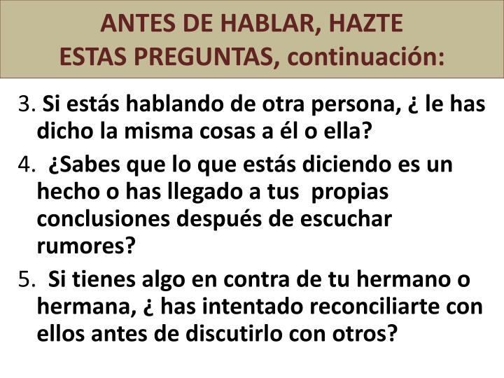 ANTES DE HABLAR, HAZTE