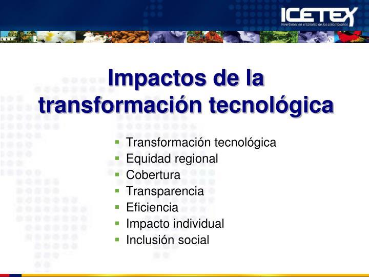 Impactos de la transformación tecnológica