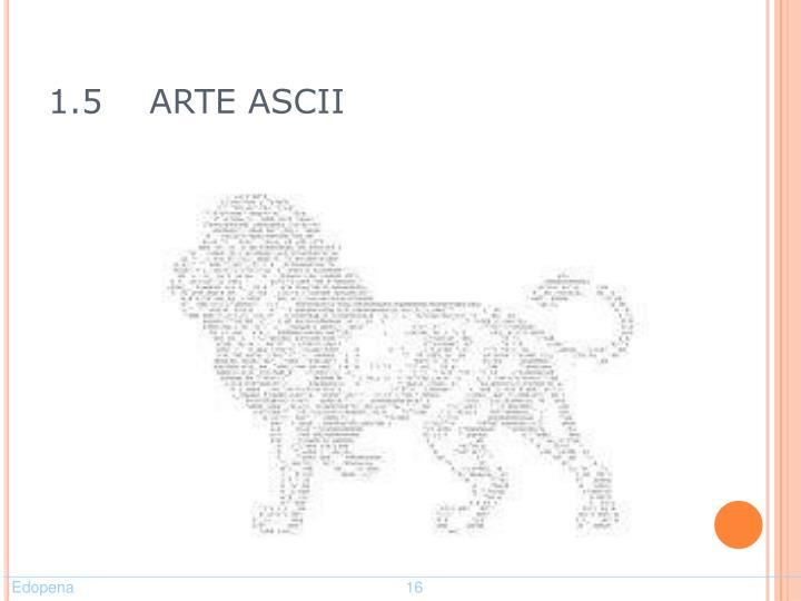 1.5    ARTE ASCII