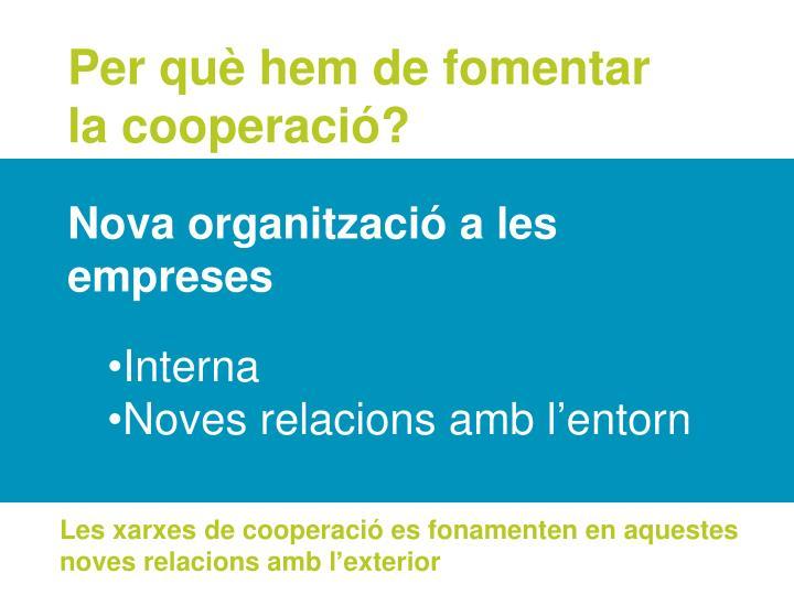 Per què hem de fomentar la cooperació?