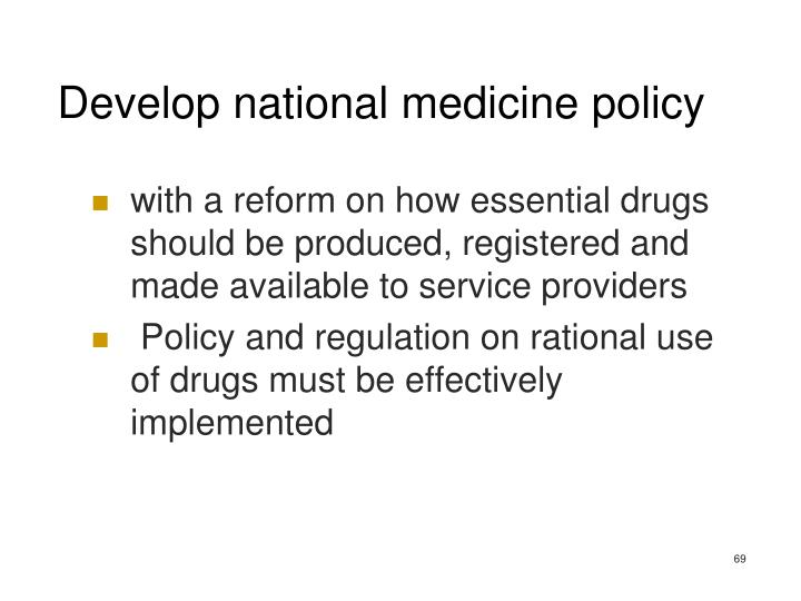 Develop national medicine policy