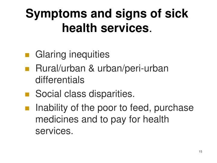 Symptoms and signs of sick health services