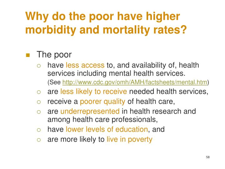 Why do the poor have higher morbidity and mortality rates?