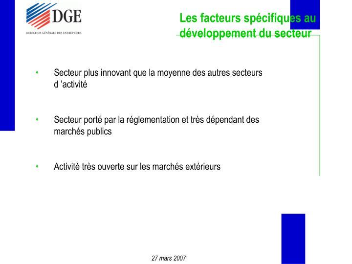 Les facteurs spécifiques au développement du secteur