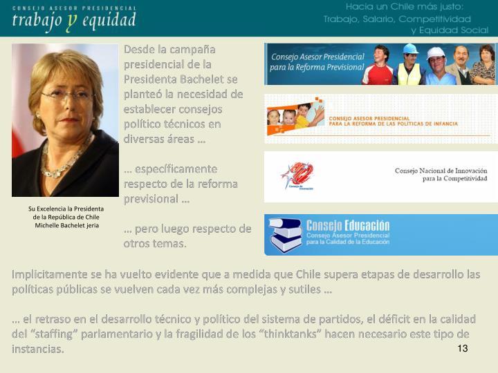 Desde la campaña presidencial de la Presidenta Bachelet se planteó la necesidad de establecer consejos político técnicos en diversas áreas …